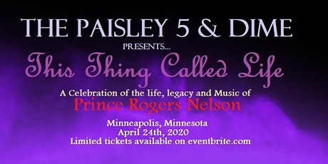 This Thing Called Life.	Honoring the Music of Prince! tickets
