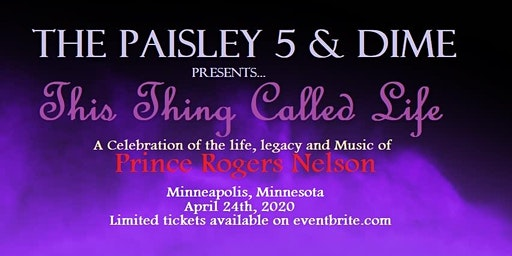 This Thing Called Life.    Honoring the Music of Prince!