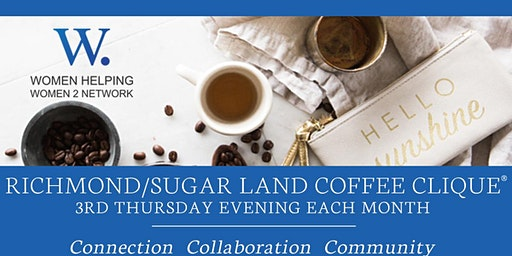 Evening Coffee Clique ® in Sugarland/Richmond