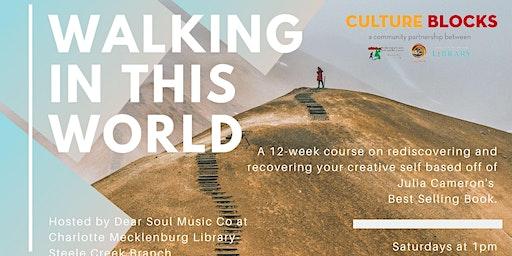 Walking In This World: Weekly Artist Meet Up