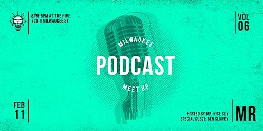 Milwaukee Podcast Meetup - Vol. 6