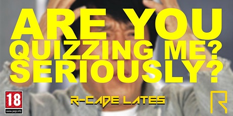 R-CADE Lates: Are You Quizzing Me? tickets