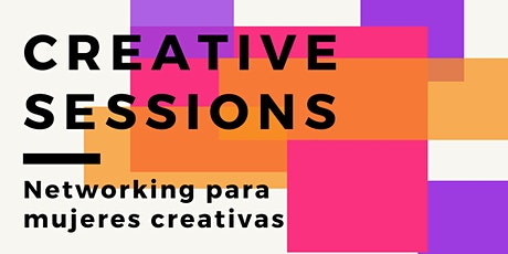 Creative Sessions 2020 - Networking para mujeres creativas entradas