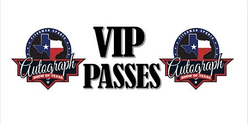 Autograph Show of Texas - VIP PASS