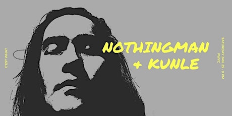 Nothing Man and Kunle Live at C'est What?! tickets