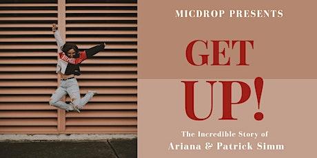 MicDrop Presents; GET UP! tickets