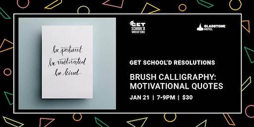Get School'd Resolutions: Brush Calligraphy