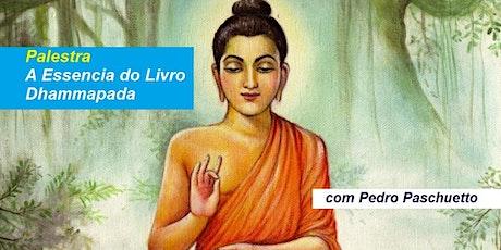 Palestra A Essência do Livro Dhammapada - Pedro Paschuetto ingressos