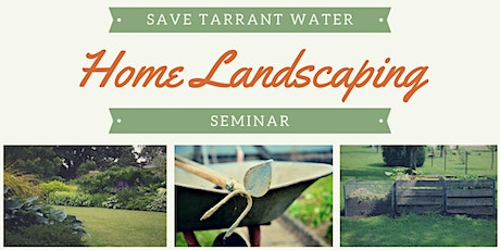 Save Tarrant Water Home Landscaping Seminar tickets