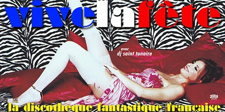 VIVE LA FÊTE – LA DISCOTHÈQUE FANTASTIQUE FRANÇAISE mit DJ SAINT TONAIRE Tickets