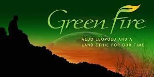 Green Fire - Aldo Leopold and a Land Ethic for Our Time. An Event Benefiting NO on Measure D: San Geronimo for All