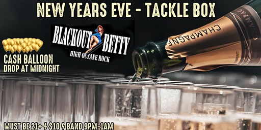Blackout Betty NYE at Tackle Box