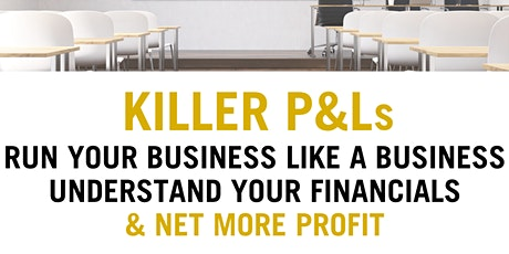 Killer P&Ls - How to Run Your Business Like a Business - Alexandria tickets