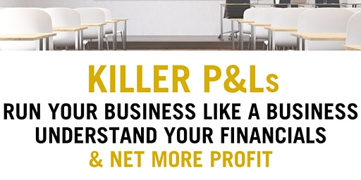 Killer P&Ls - How to Run Your Business Like a Business - Alexandria