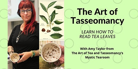 The Art of Tasseomancy; Learn to Read Tea Leaves tickets
