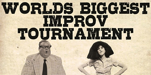 World's Biggest Improv Tournament: January 27th 7pm