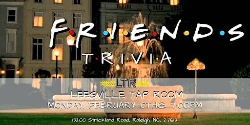 Friends Trivia at Leesville Tap Room