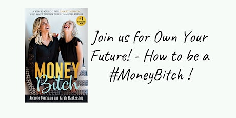 Own Your Future- How to be a #MoneyBitch tickets