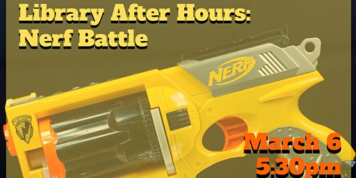 Library After Hours: Nerf Battle