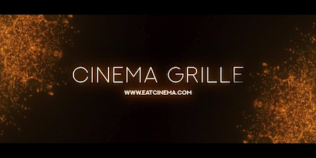 Cinema Grille Grand Opening tickets