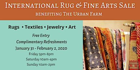 International Rug & Fine Art Sale - benefitting The Urban Farm tickets