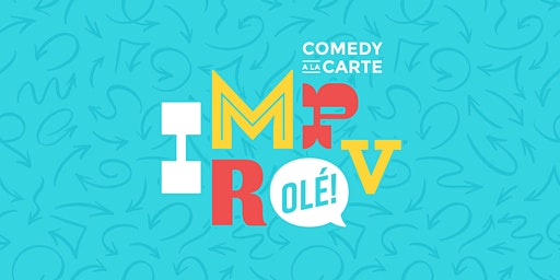 Comedy a la Carte Presents: Improv Ole!