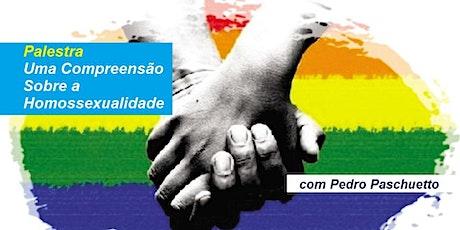 Palestra Uma Compreensão Sobre a Homossexualidade – Pedro Paschuetto ingressos
