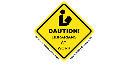 Urban Librarians Conference 2020 - Caution: Librarians at Work tickets