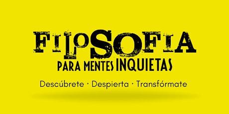 Curso de Filosofía para Mentes Inquietas tickets