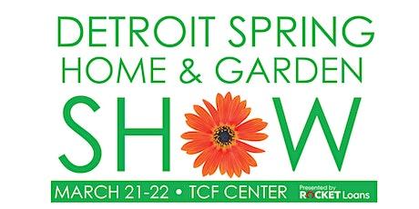 Detroit Spring Home & Garden Show tickets