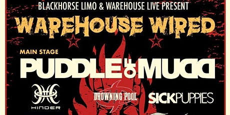 WAREHOUSE WIRED w/ PUDDLE OF MUDD / DROWNING POOL / SICK PUPPIES / TRAPT tickets