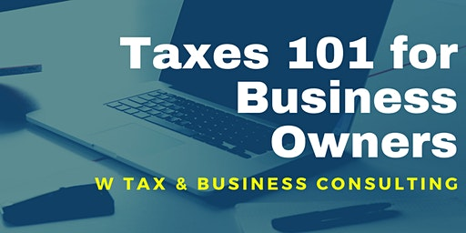 Taxes 101 for Business Owners