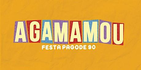 Agamamou - Festa Pagode 90 ingressos
