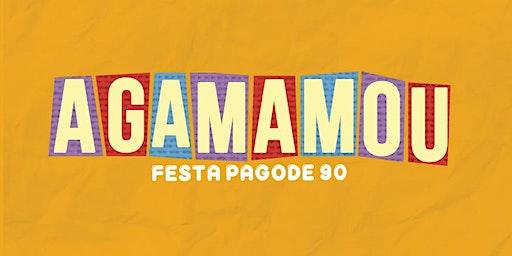 Agamamou - Festa Pagode 90