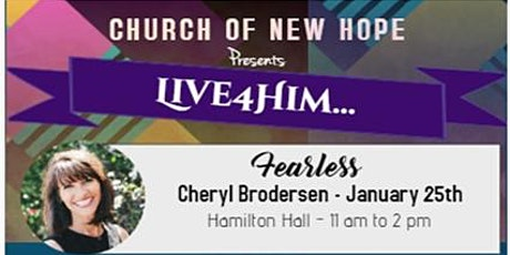 Live4Him - Fearless with Cheryl Brodersen tickets