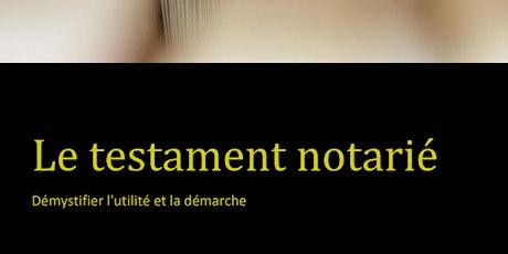 Le testament notarié - Démystifier l'utilité et la démarche billets