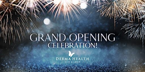 Grand Opening Celebration At Derma Health Skin & Laser At Desert Ridge!