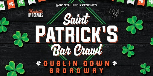 "Saint Patrick's Bar Crawl ""Dublin Down"" Broadway Nashville"