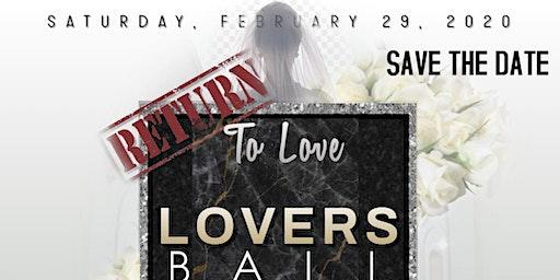 RETURN TO LOVE LOVERS BALL