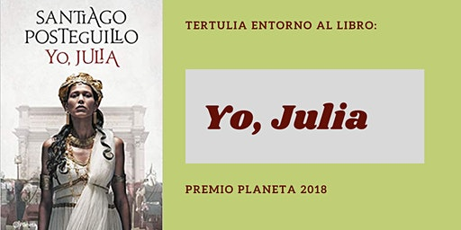 Tertulia en torno al libro: Yo, Julia