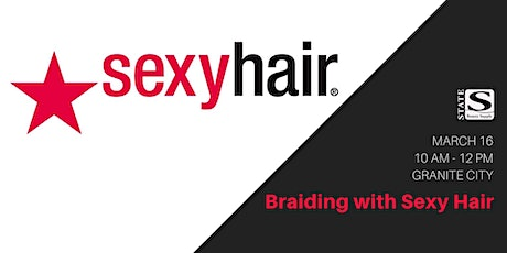 Braiding with Sexy Hair tickets