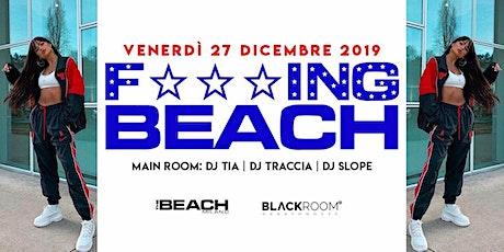 VENERDI 21 FEBBRAIO - THE BEACH MILANO - FUCKINGBEACH Lista 3463958064 biglietti