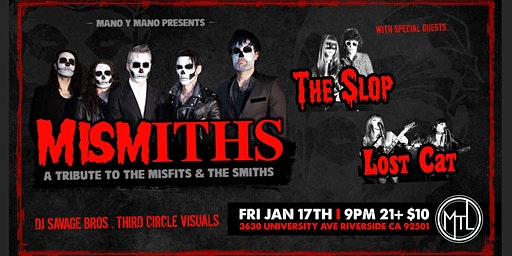 Mismiths (Misfits/Smiths tribute), w/The Slop, & Lost Cat