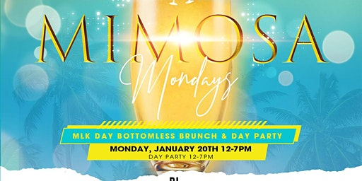 Mimosa Mondays Bottomless Brunch & Day Party - MLK Day Edition