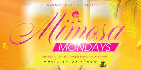 Mimosa Mondays - Bottomless Brunch & Day Party Presidents Day Edition tickets