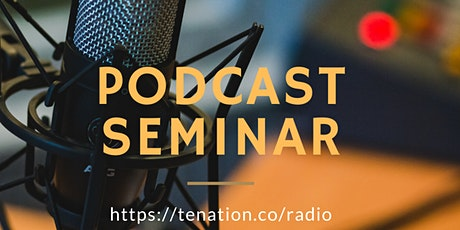 Podcast and Video Seminar tickets