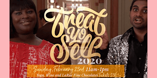 Treat Yo'Self!  Yoga Flow + Chocolate and Wine Tasting Feb 23rd