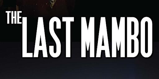 """The Last Mambo"" Community Screening & Dance Party"