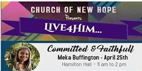 Live4Him - Committed & Faithful with Meka Buffington tickets