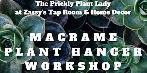 Macrame Plant Hanger Workshop at Zassy's Tap Room & Home Decor